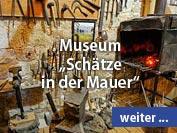 Museum Schätze in der Mauer