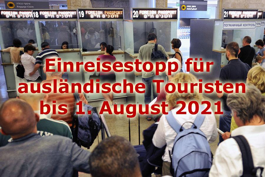Einreisestopp für ausländische Touristen nach Israel bis vorläufig 1. August 2021..